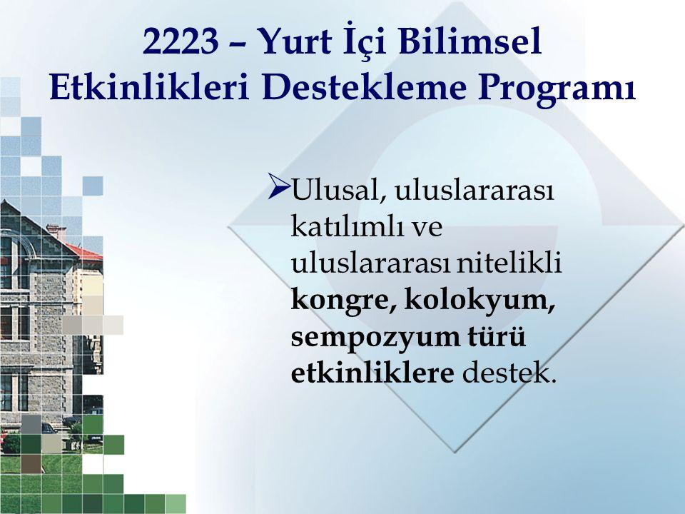 2223 – Yurt İçi Bilimsel Etkinlikleri Destekleme Programı