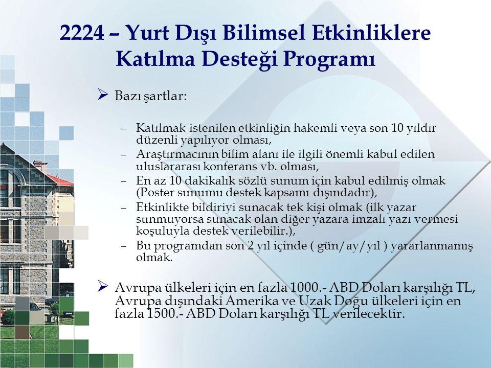2224 – Yurt Dışı Bilimsel Etkinliklere Katılma Desteği Programı