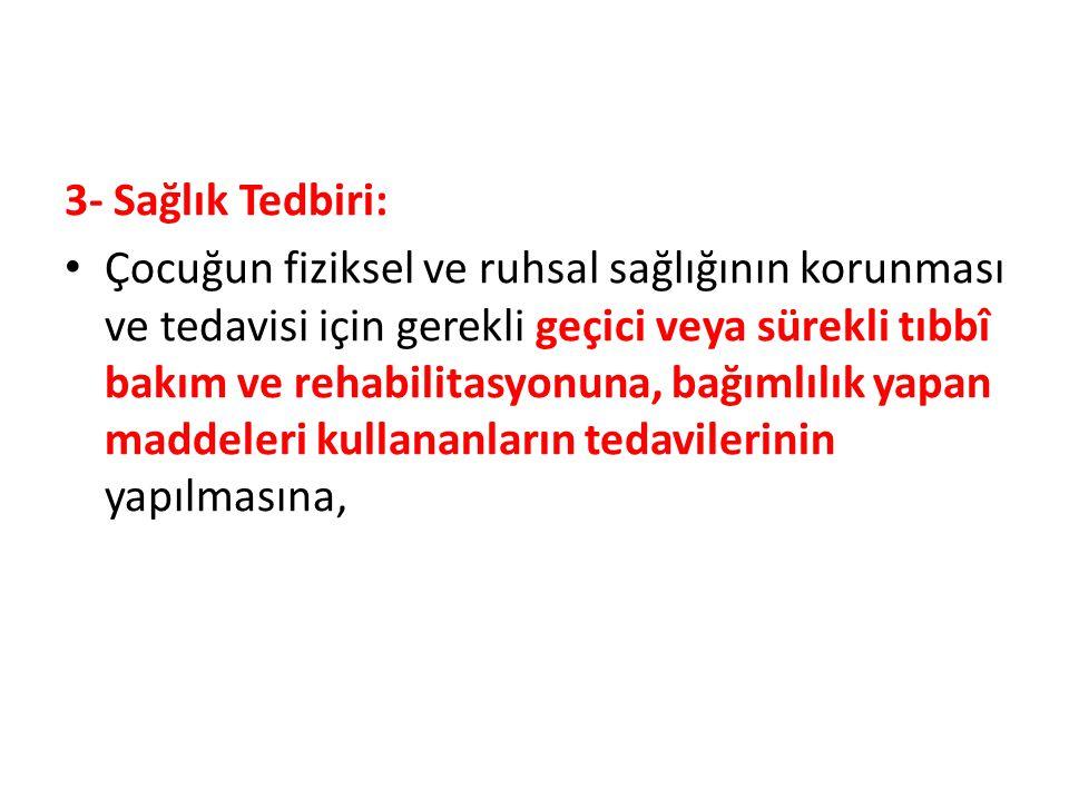 3- Sağlık Tedbiri: