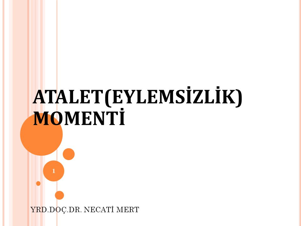 ATALET(EYLEMSİZLİK) MOMENTİ