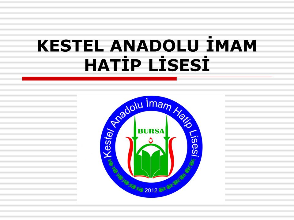KESTEL ANADOLU İMAM HATİP LİSESİ