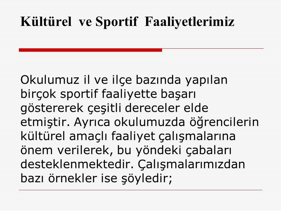 Kültürel ve Sportif Faaliyetlerimiz