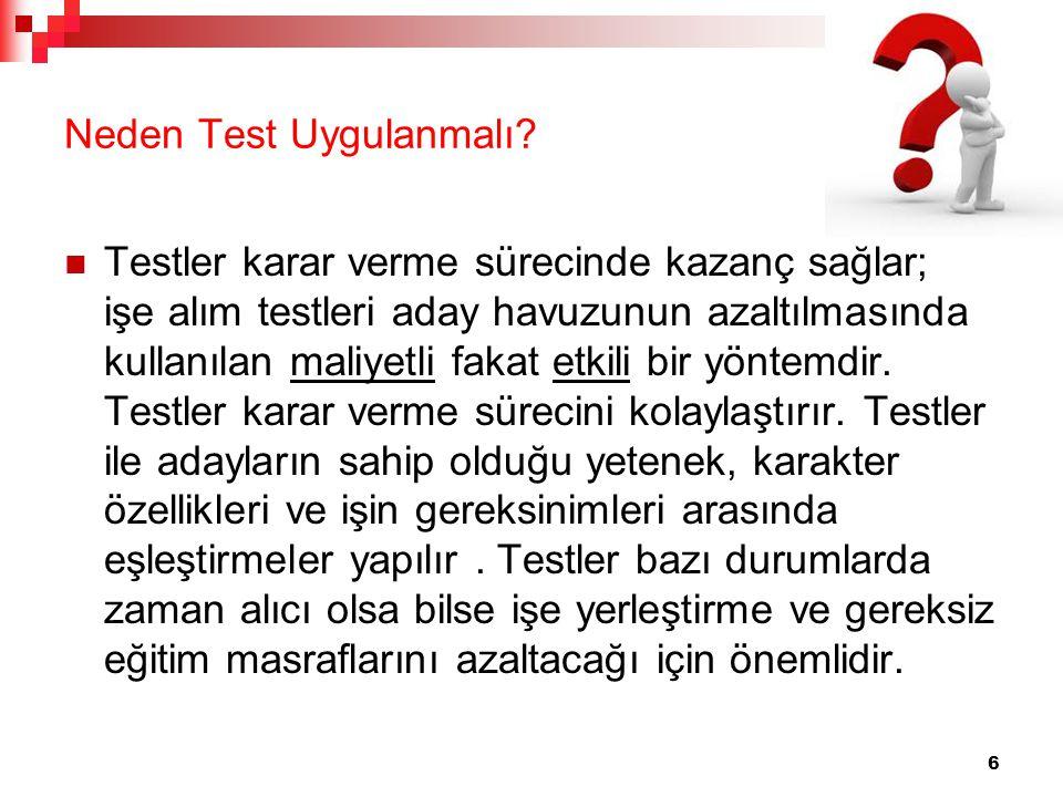 Neden Test Uygulanmalı