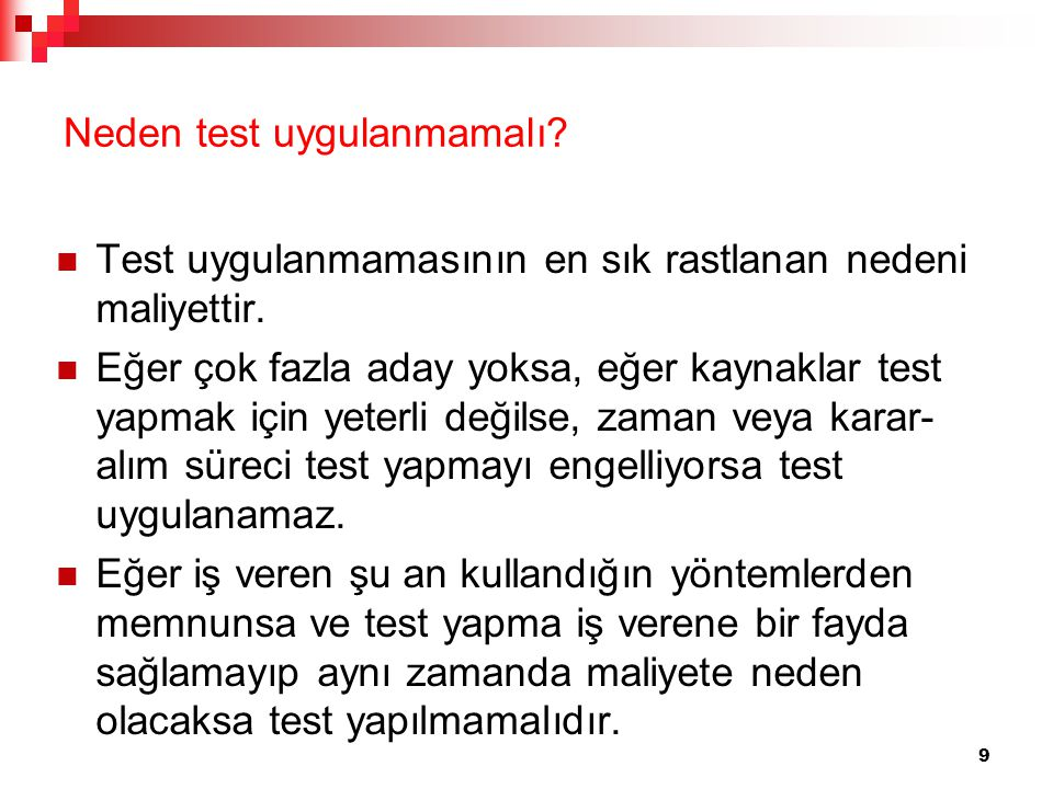 Neden test uygulanmamalı