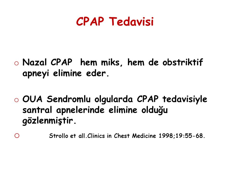 CPAP Tedavisi Strollo et all.Clinics in Chest Medicine 1998;19:55-68.
