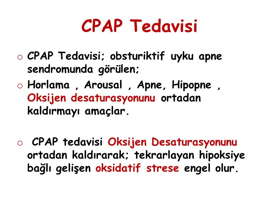 CPAP Tedavisi CPAP Tedavisi; obsturiktif uyku apne sendromunda görülen;
