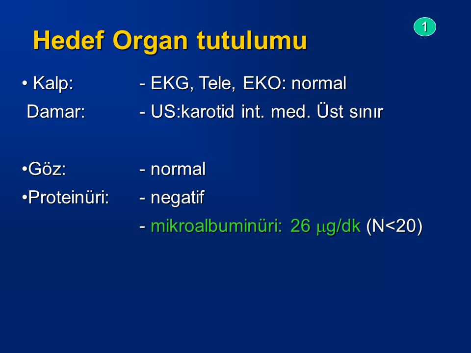 Hedef Organ tutulumu Kalp: - EKG, Tele, EKO: normal