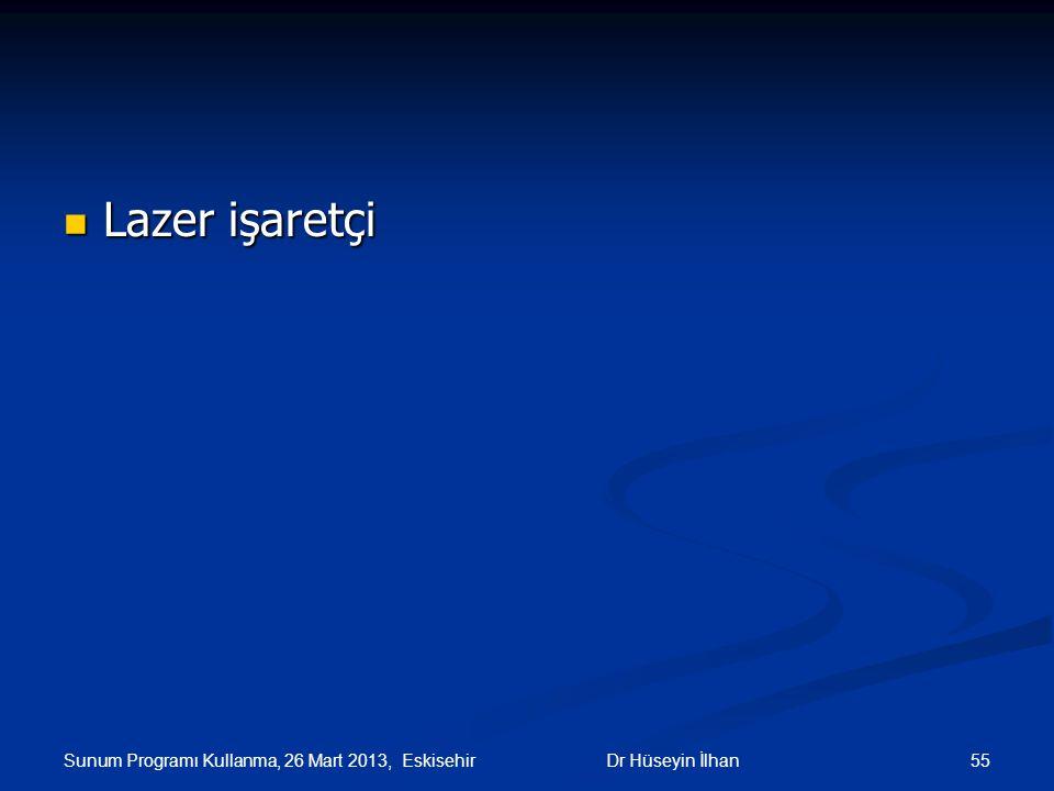 Lazer işaretçi Sunum Programı Kullanma, 26 Mart 2013, Eskisehir