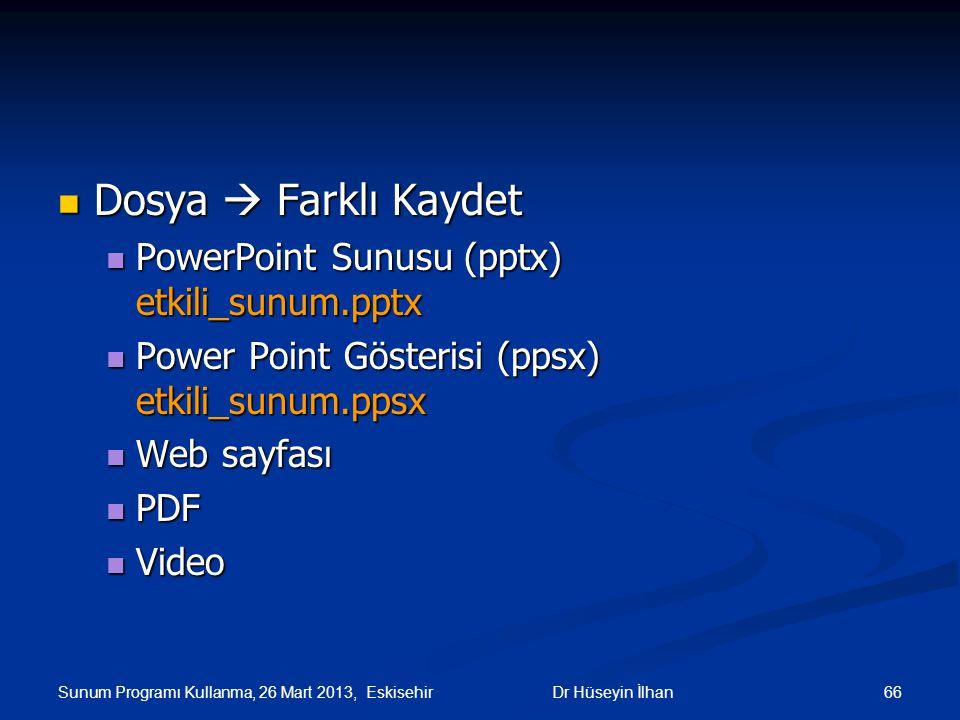 Dosya  Farklı Kaydet PowerPoint Sunusu (pptx) etkili_sunum.pptx