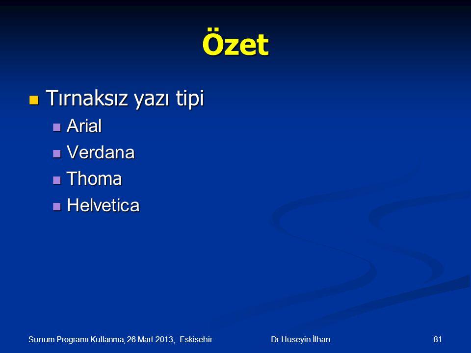Özet Tırnaksız yazı tipi Arial Verdana Thoma Helvetica