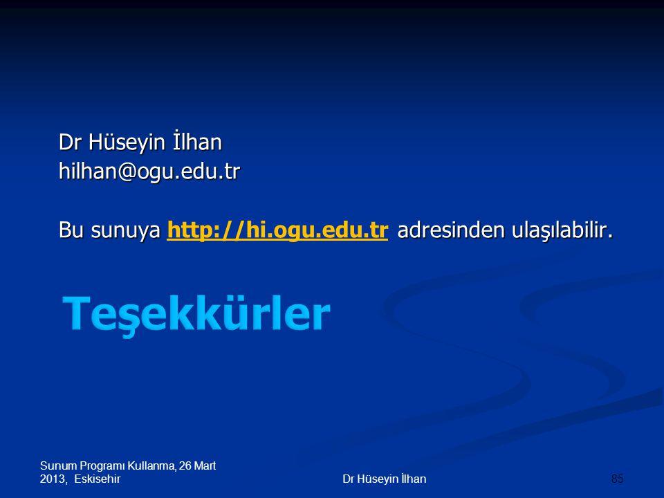 Teşekkürler Dr Hüseyin İlhan hilhan@ogu.edu.tr