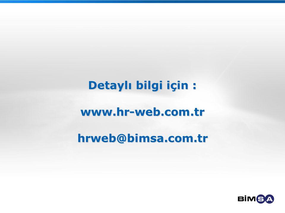 Detaylı bilgi için : www.hr-web.com.tr hrweb@bimsa.com.tr