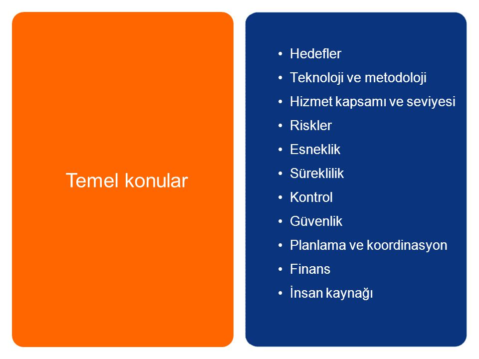 Temel konular Hedefler Teknoloji ve metodoloji