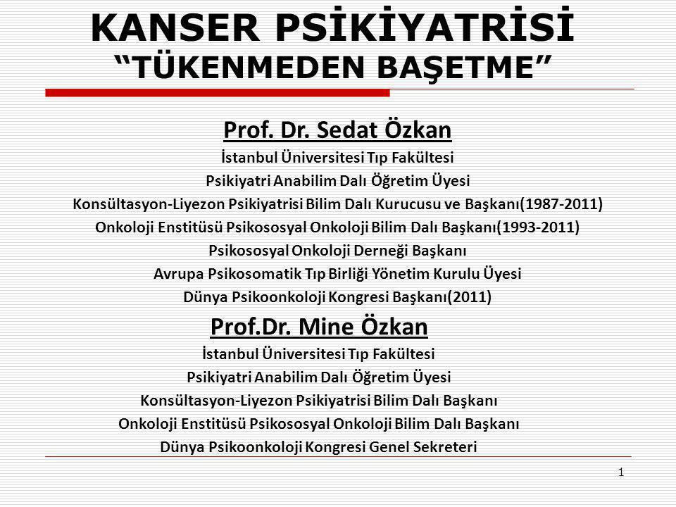 KANSER PSİKİYATRİSİ TÜKENMEDEN BAŞETME Prof. Dr. Sedat Özkan