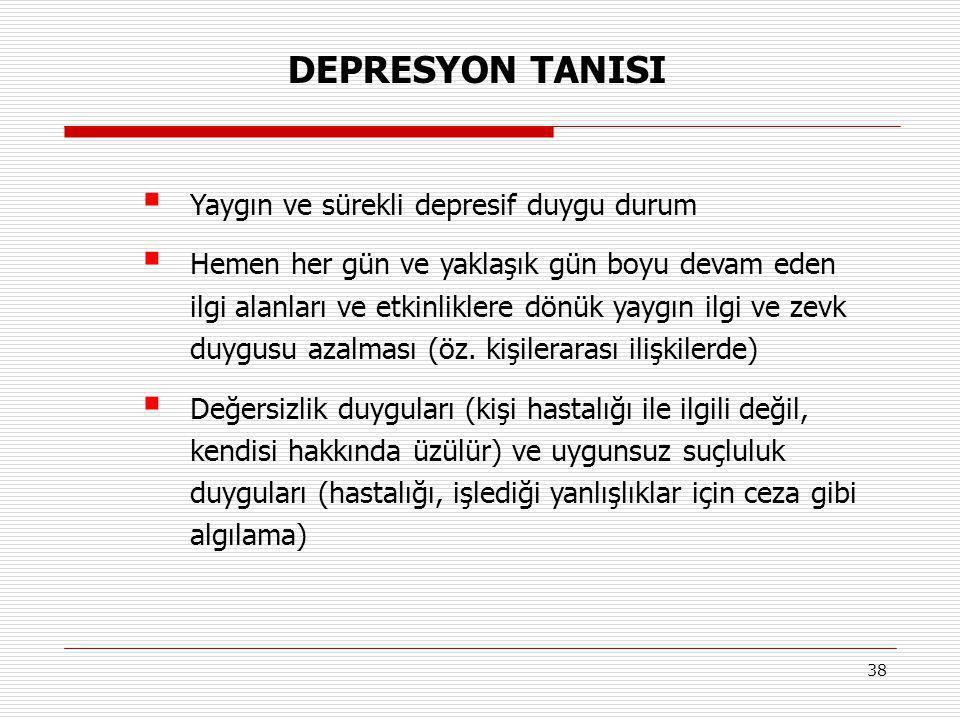 DEPRESYON TANISI Yaygın ve sürekli depresif duygu durum