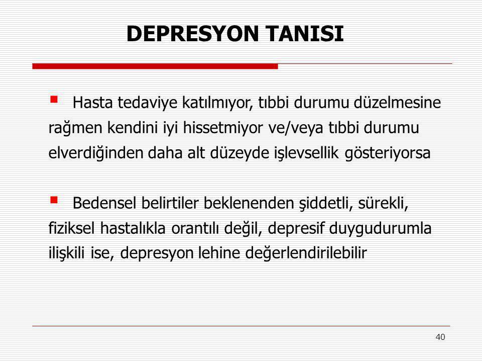 DEPRESYON TANISI Hasta tedaviye katılmıyor, tıbbi durumu düzelmesine