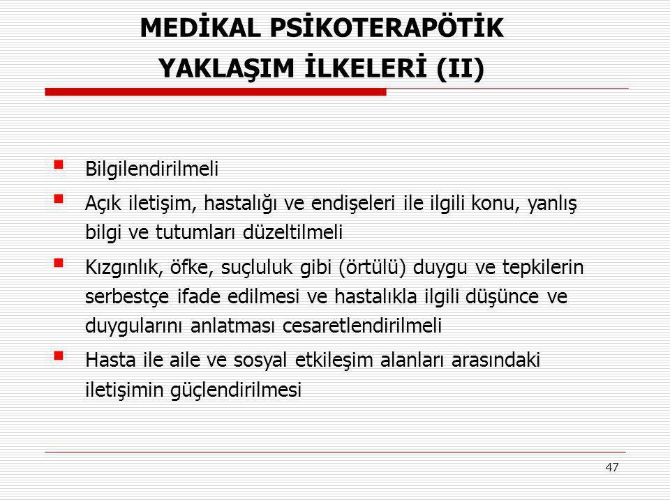 MEDİKAL PSİKOTERAPÖTİK YAKLAŞIM İLKELERİ (II)
