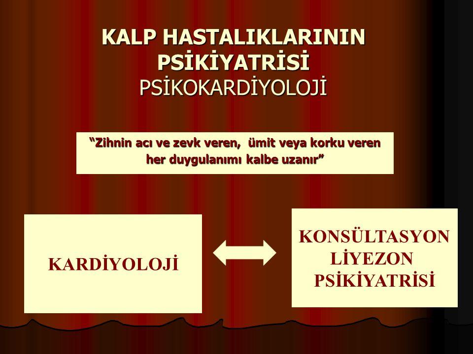 KALP HASTALIKLARININ PSİKİYATRİSİ PSİKOKARDİYOLOJİ