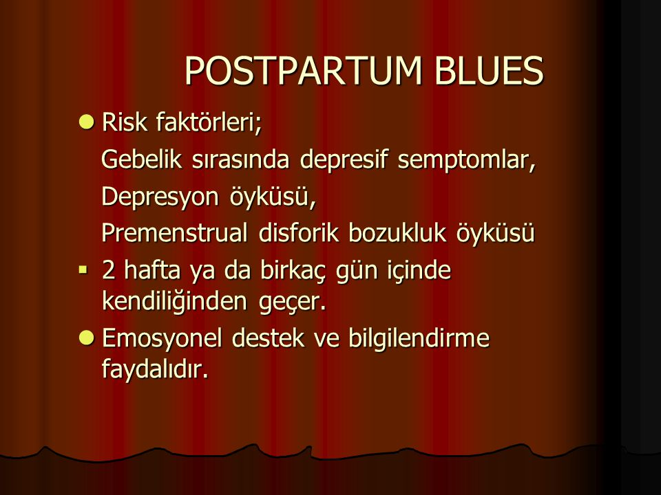 POSTPARTUM BLUES Risk faktörleri;