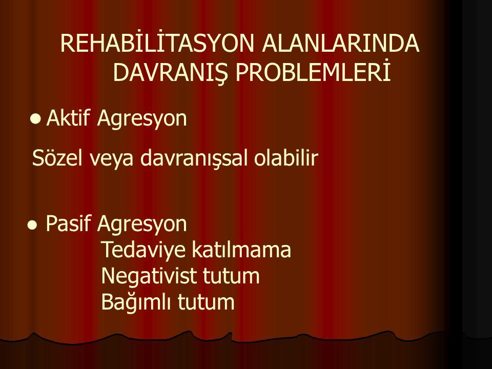REHABİLİTASYON ALANLARINDA DAVRANIŞ PROBLEMLERİ