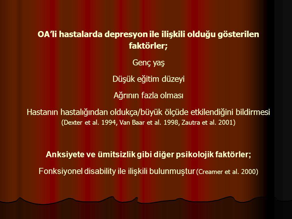 OA'li hastalarda depresyon ile ilişkili olduğu gösterilen faktörler;