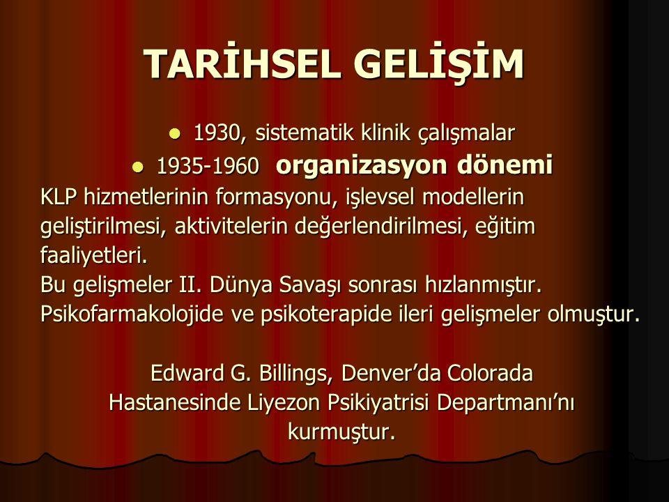 TARİHSEL GELİŞİM 1930, sistematik klinik çalışmalar