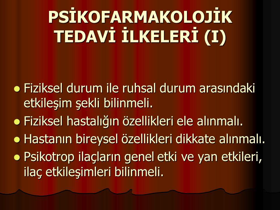 PSİKOFARMAKOLOJİK TEDAVİ İLKELERİ (I)