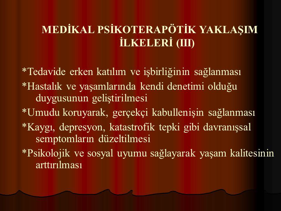 MEDİKAL PSİKOTERAPÖTİK YAKLAŞIM İLKELERİ (III)