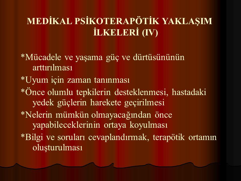 MEDİKAL PSİKOTERAPÖTİK YAKLAŞIM İLKELERİ (IV)
