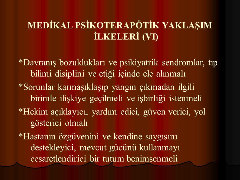 MEDİKAL PSİKOTERAPÖTİK YAKLAŞIM İLKELERİ (VI)