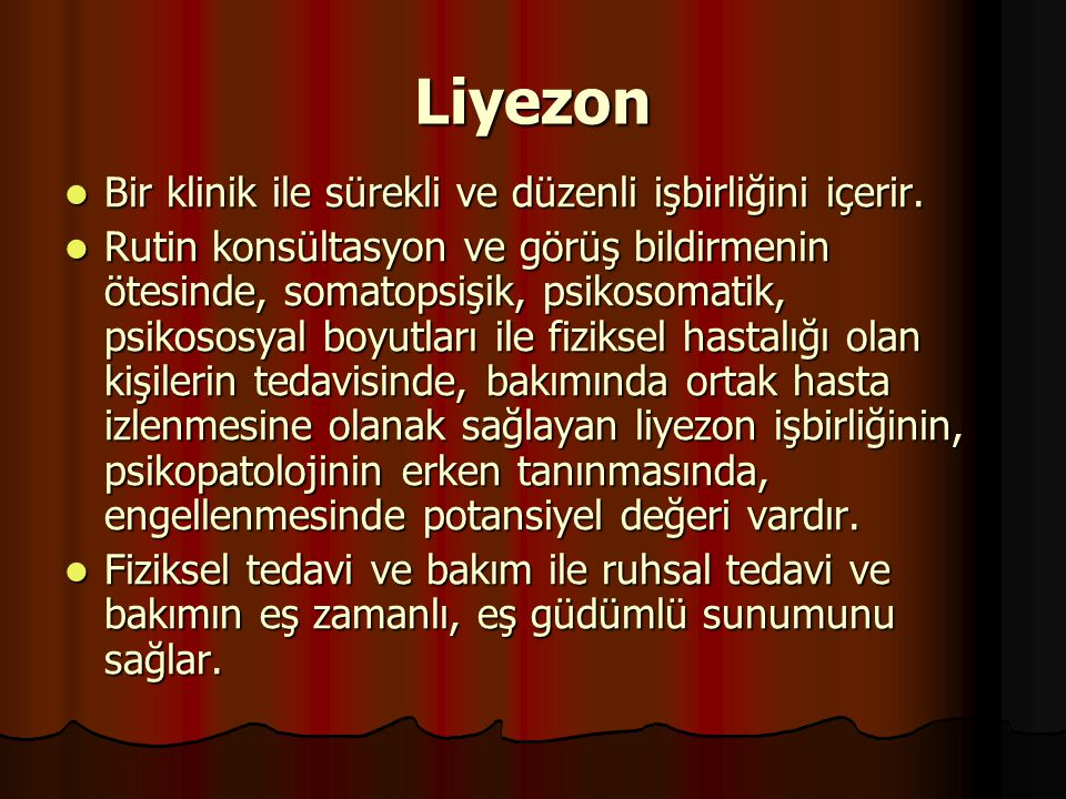 Liyezon Bir klinik ile sürekli ve düzenli işbirliğini içerir.