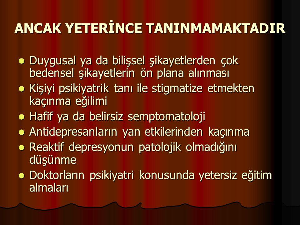 ANCAK YETERİNCE TANINMAMAKTADIR
