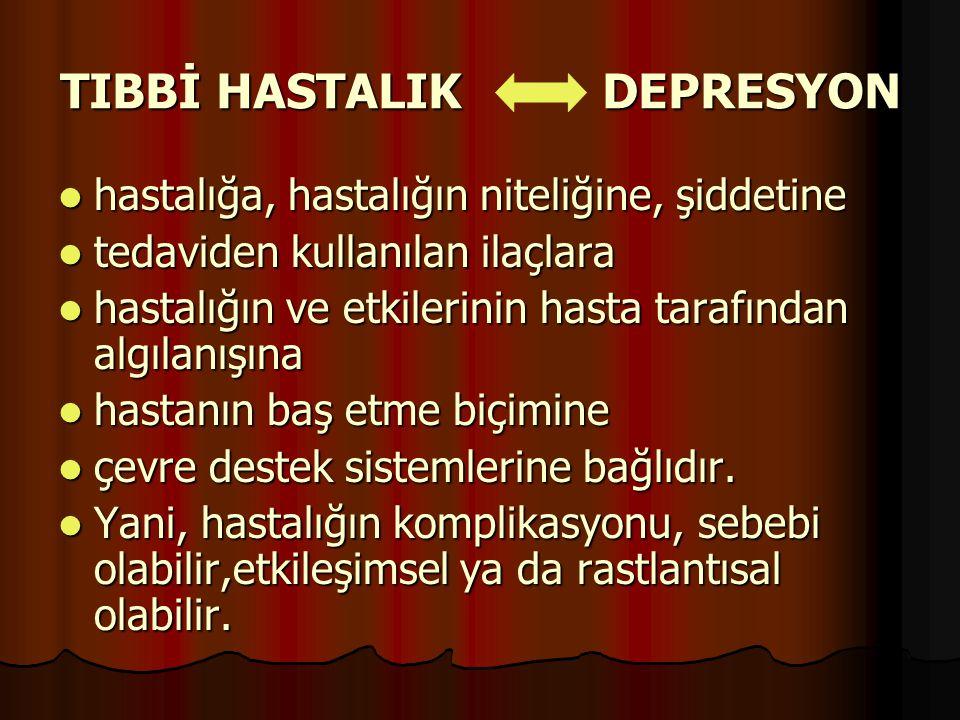 TIBBİ HASTALIK DEPRESYON