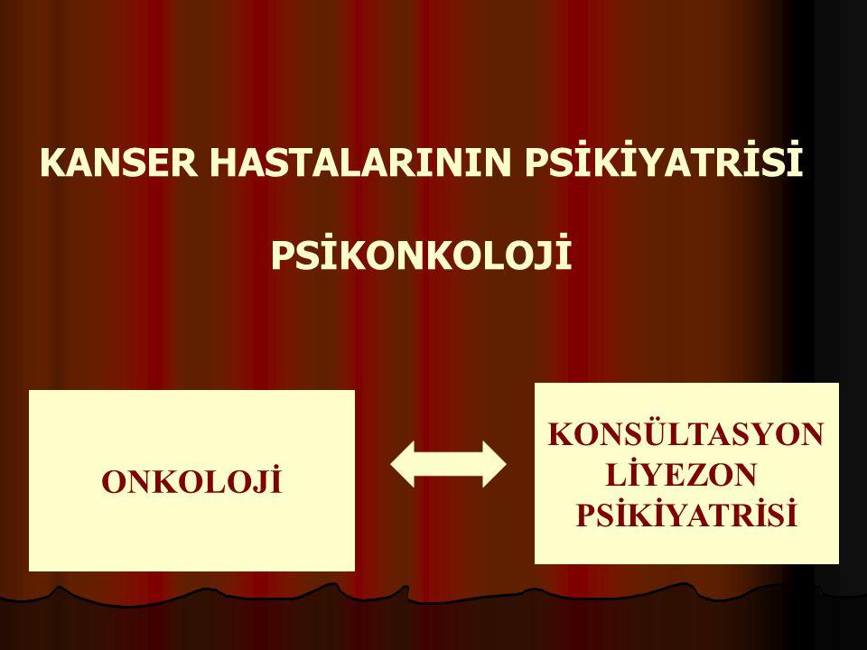 KANSER HASTALARININ PSİKİYATRİSİ