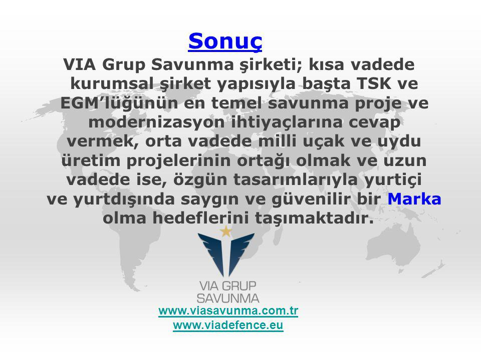 Sonuç VIA Grup Savunma şirketi; kısa vadede