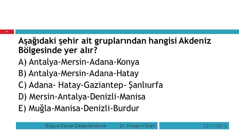 Aşağıdaki şehir ait gruplarından hangisi Akdeniz Bölgesinde yer alır