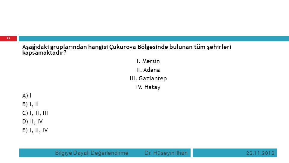 Aşağıdaki gruplarından hangisi Çukurova Bölgesinde bulunan tüm şehirleri kapsamaktadır