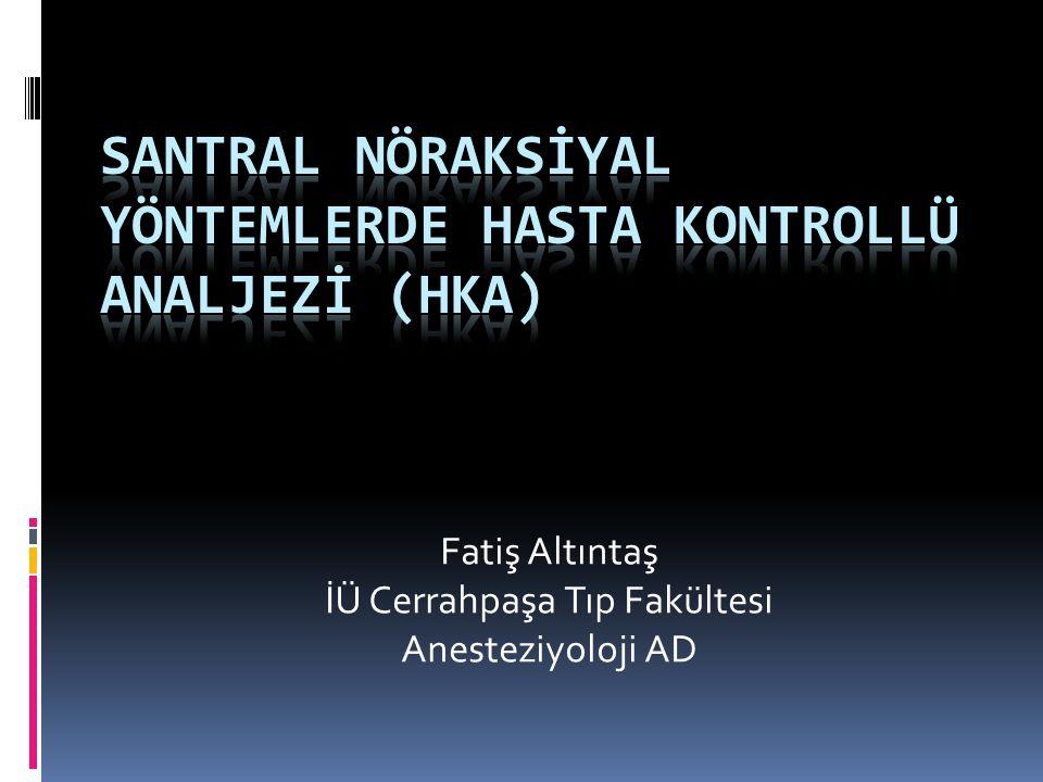 Santral nöraksİyal yöntemlerde hasta kontrollü analjezİ (HKA)