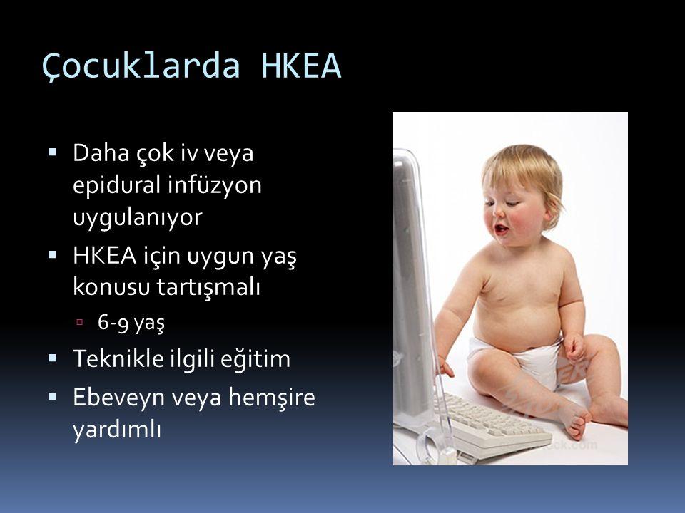 Çocuklarda HKEA Daha çok iv veya epidural infüzyon uygulanıyor