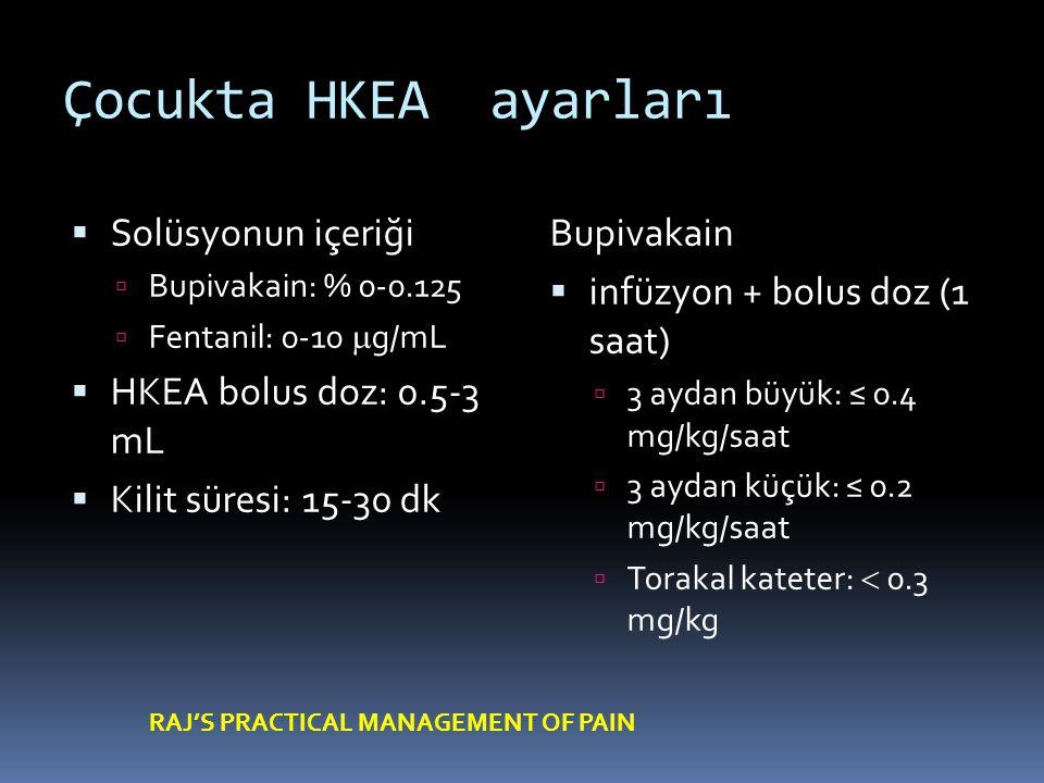 Çocukta HKEA ayarları Solüsyonun içeriği HKEA bolus doz: 0.5-3 mL