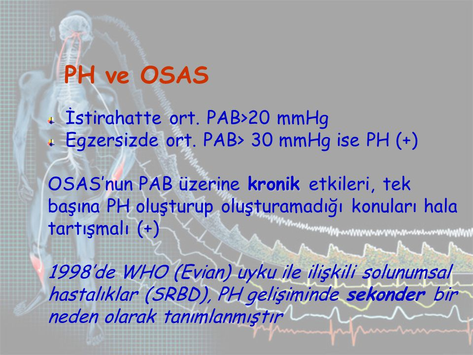 PH ve OSAS İstirahatte ort. PAB>20 mmHg