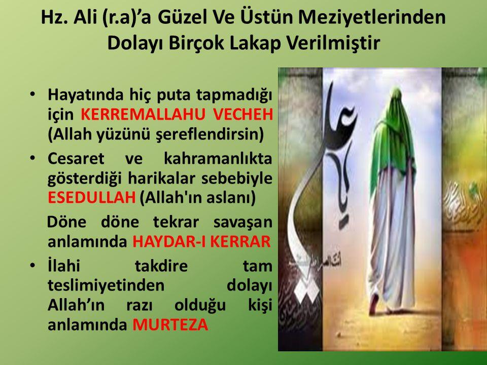 Hz. Ali (r.a)'a Güzel Ve Üstün Meziyetlerinden Dolayı Birçok Lakap Verilmiştir