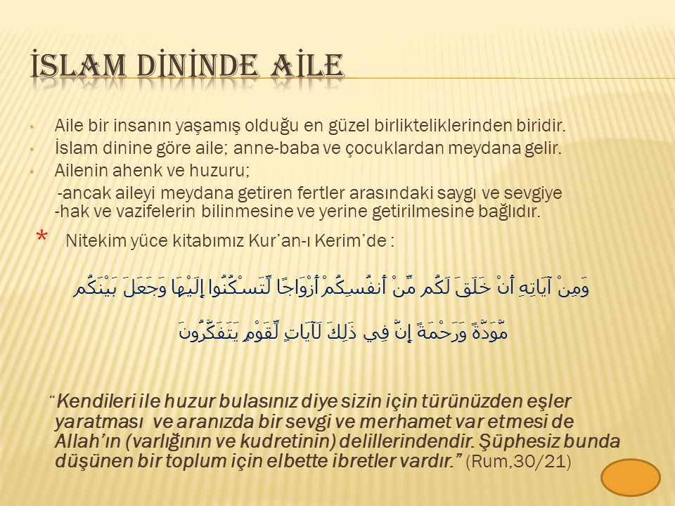 İslam dİnİnde aİle Aile bir insanın yaşamış olduğu en güzel birlikteliklerinden biridir.