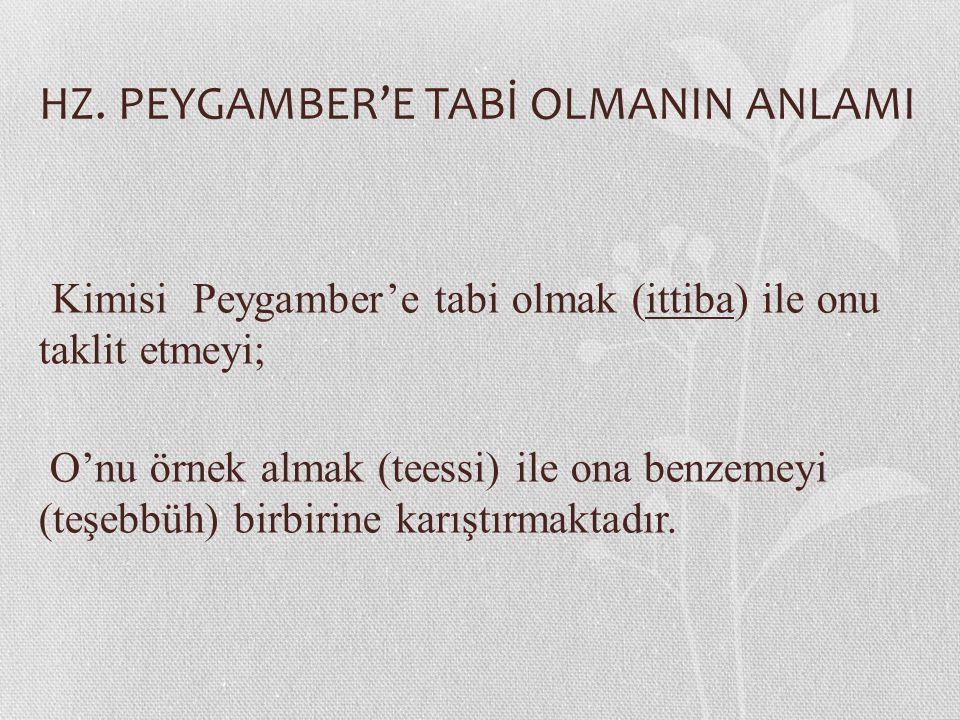 HZ. PEYGAMBER'E TABİ OLMANIN ANLAMI