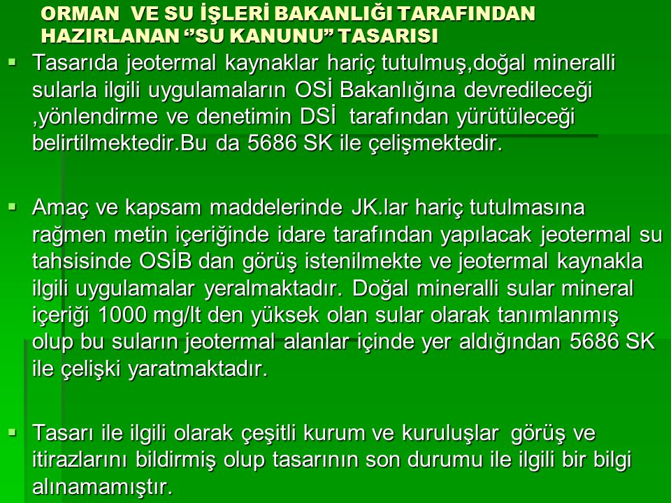 ORMAN VE SU İŞLERİ BAKANLIĞI TARAFINDAN HAZIRLANAN ''SU KANUNU'' TASARISI