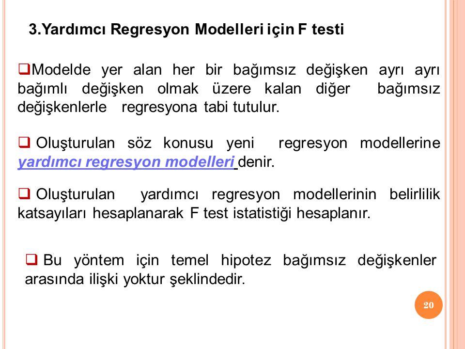 3.Yardımcı Regresyon Modelleri için F testi