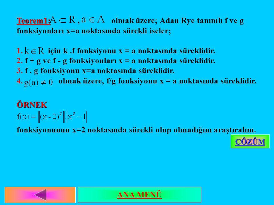 Teorem1: , olmak üzere; Adan Rye tanımlı f ve g