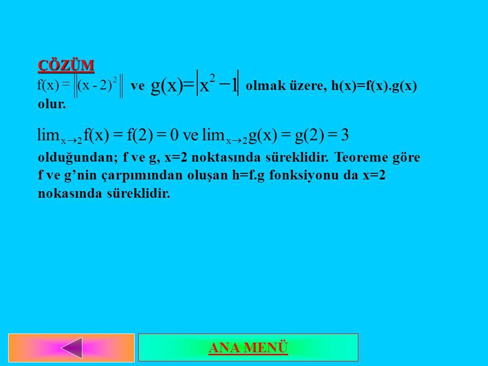 1 x g(x) 3 g(2) lim ve f(2) ÇÖZÜM ve olmak üzere, h(x)=f(x).g(x) olur.