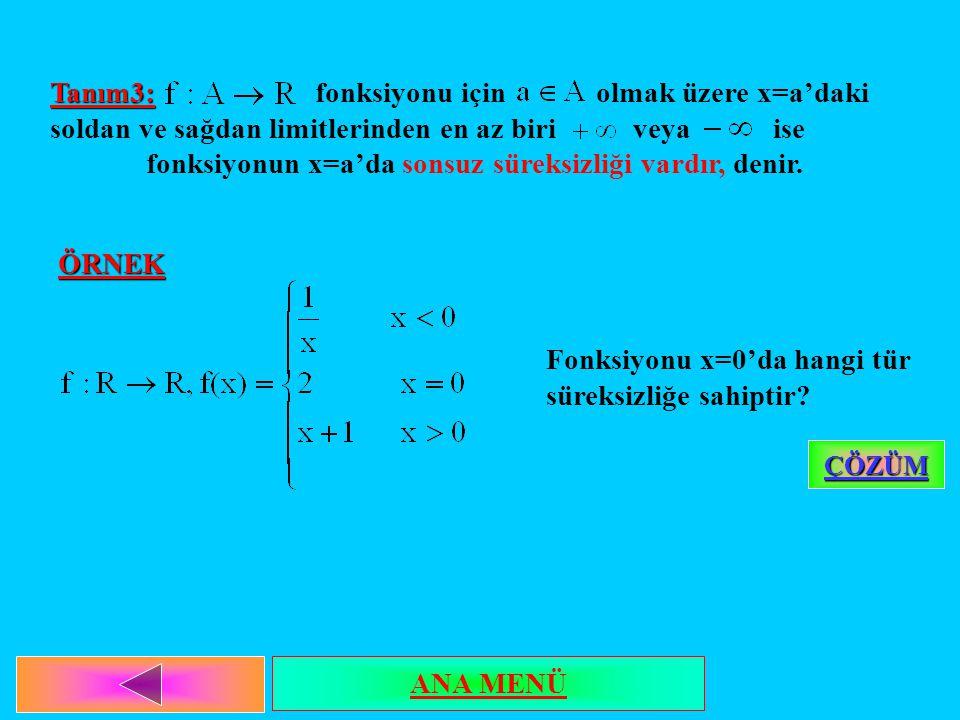 Fonksiyonu x=0'da hangi tür süreksizliğe sahiptir
