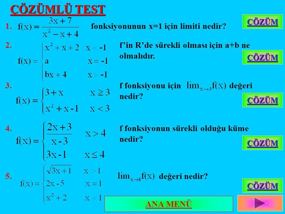 ÇÖZÜMLÜ TEST 1. fonksiyonunun x=1 için limiti nedir